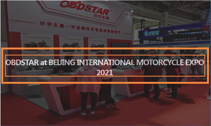 OBDSTAR at BEIJING INTERNATIONAL MOTORCYCLE EXPO 2021